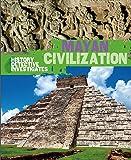 Mayan Civilization (The History Detective Investigates)