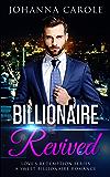 Billionaire Revived: A Sweet Billionaire Romance (Love's Redemption Series Book 1)