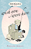 Wish You Were Here (Little Black Dress)