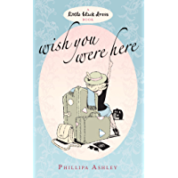 Wish You Were Here (Little Black Dress) (English Edition)