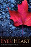 The Eyes of the Heart: Photography as a Christian Contemplative Practice