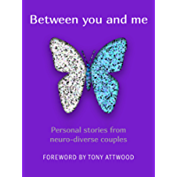 Between you and me: Personal stories from neuro-diverse couples