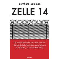 Zelle 14 Die wahre Geschichte der Liebe zwischen der Mörderin Estibaliz Carranza, bekannt als Eislady, und einem Mithäftling