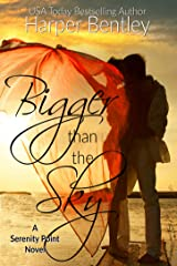 Bigger Than the Sky (Serenity Point Book 1) Kindle Edition