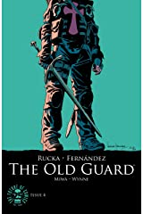 The Old Guard #4 Kindle Edition