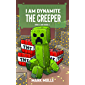 I Am Dynamite The Creeper (Book 2 And Book 3): Unofficial Diary Of A Minecraft Creeper