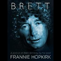 Brett: A portrait of Brett Whiteley by his sister