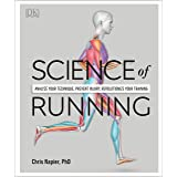 Science of Running: Analyze your Technique, Prevent Injury, Revolutionize your Training