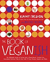 The Book Of Veganish: The Ultimate Guide To