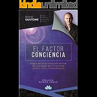 El Factor Conciencia: Integra una visión consciente del Todo. Deja un legado que te trascienda. Alcanza éxito y autorrealización. Prólogo de Raimon Samsó.