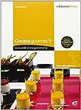 Cucina gourmet. La scuol@ di enogastronomia. Con espansione online. Per gli Ist. professionali alberghieri: 1