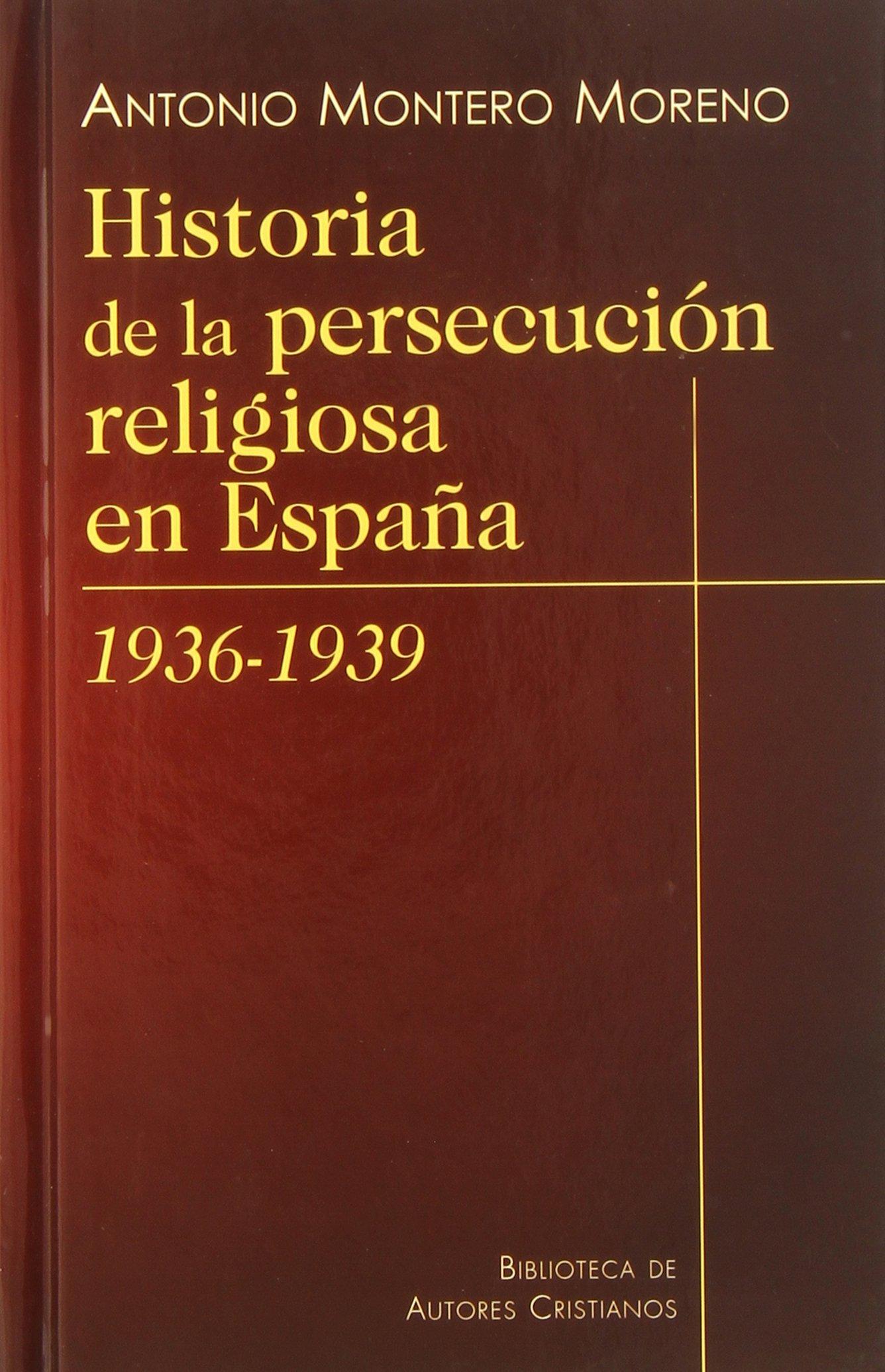 Historia de la persecución religiosa en España 1936-1939 NORMAL ...