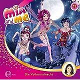 Mia and me - Die Vollmondnacht - Das Original-Hörspiel zur TV-Serie, Folge 11
