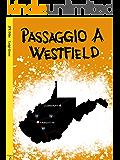 Passaggio A Westfield (Il Ciclo Di Lexington Vol. 3)