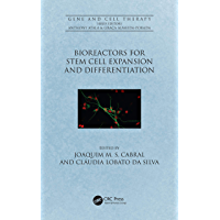 Bioreactors for Stem Cell Expansion and Differentiation (Gene and Cell Therapy) (English Edition)