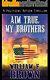 Aim True, My Brothers (an Eddie Barnett FBI Counter-Terror Thriller Book 1)