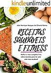 Receitas saudáveis e fitness: Melhor e mais completo livro sobre receitas para ter uma vida mais saudável