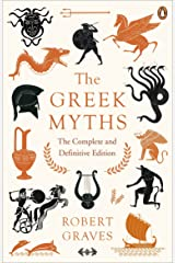 The Greek Myths: The Complete and Definitive Edition [May 15, 2018] Graves, Robert Paperback