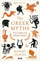 The Greek Myths. The Complete And