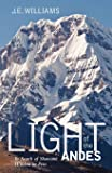 Light of the Andes: In Search of Shamanic Wisdom in Peru