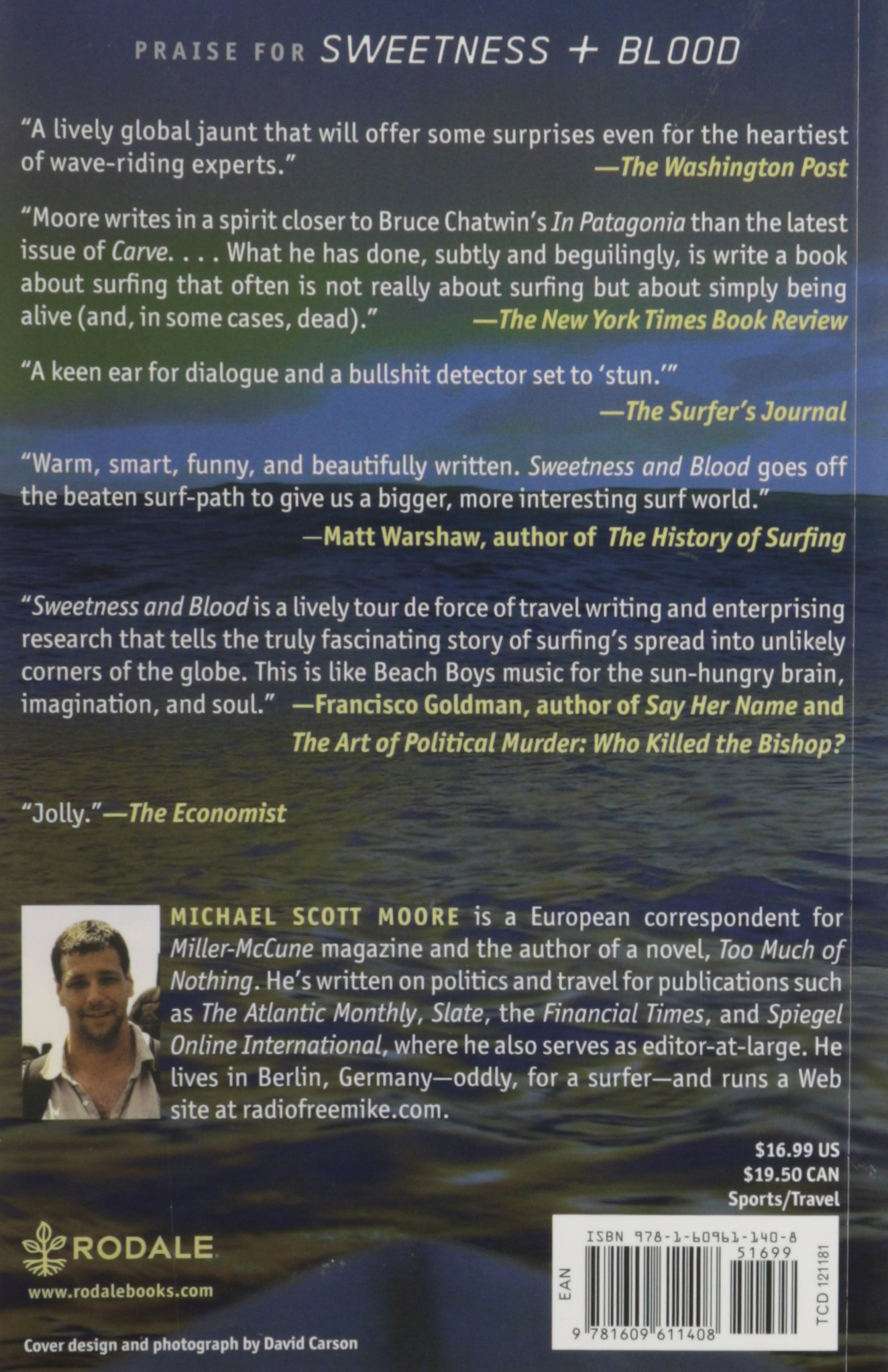 Sweetness And Blood: How Surfing Spread From Hawaii And California To The  Rest Of The World, With Some Unexpected Results: Michael Scott Moore:  Amazon: