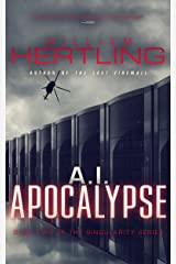 A.I. Apocalypse (Singularity Series Book 2) Kindle Edition