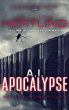 A.I. Apocalypse (Singularity Series Book 2)