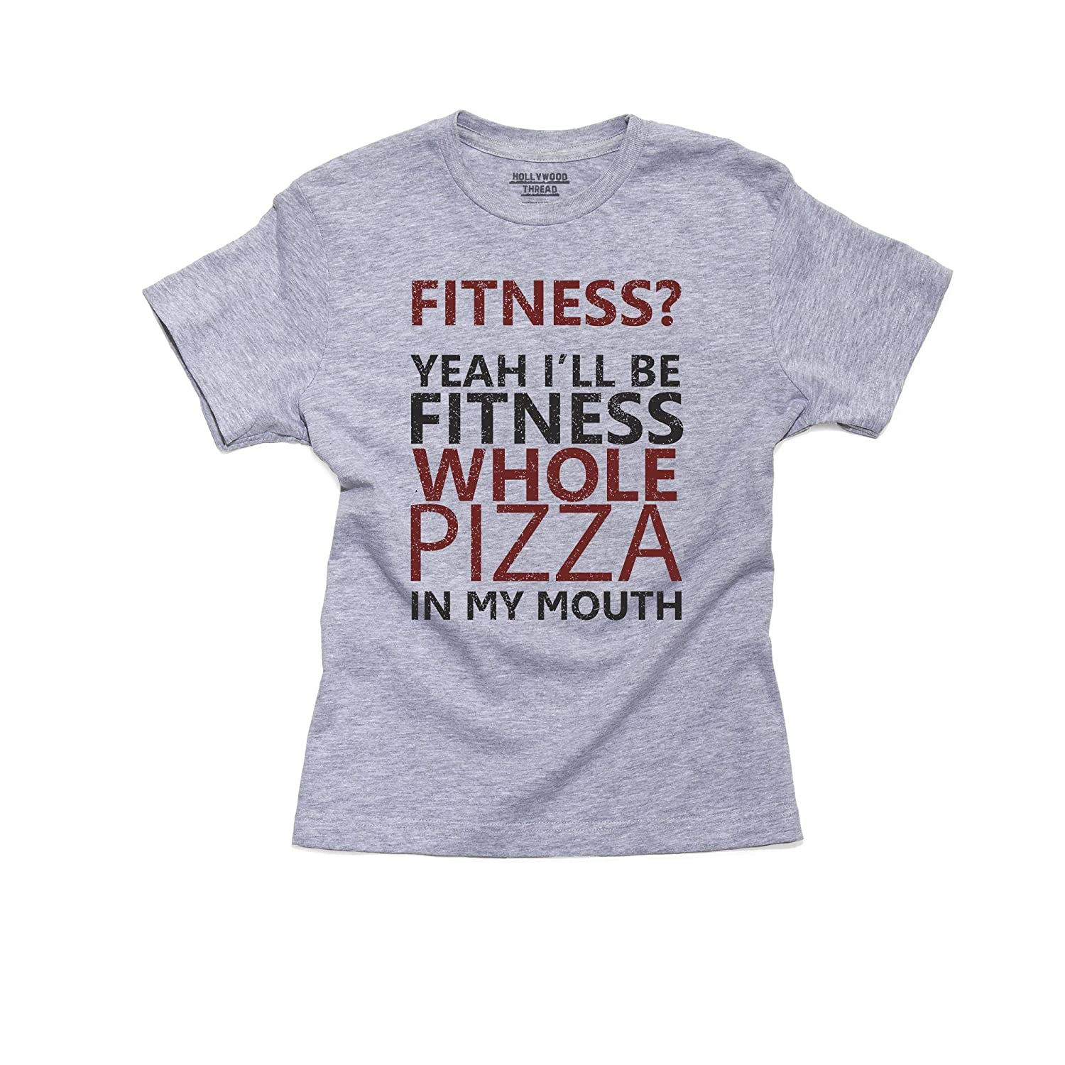 Funny Fitness? Yeah I'll Be Fitness Whole Pizza in My Mouth Youth Size T-Shirt