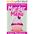 Murder On The Menu: A Humorous Romantic Cozy Mystery (A Recipe For Disaster Cozy Mystery Book 1)