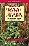 Plants of Coastal British Columbia: Including Washington, Oregon and Alaska