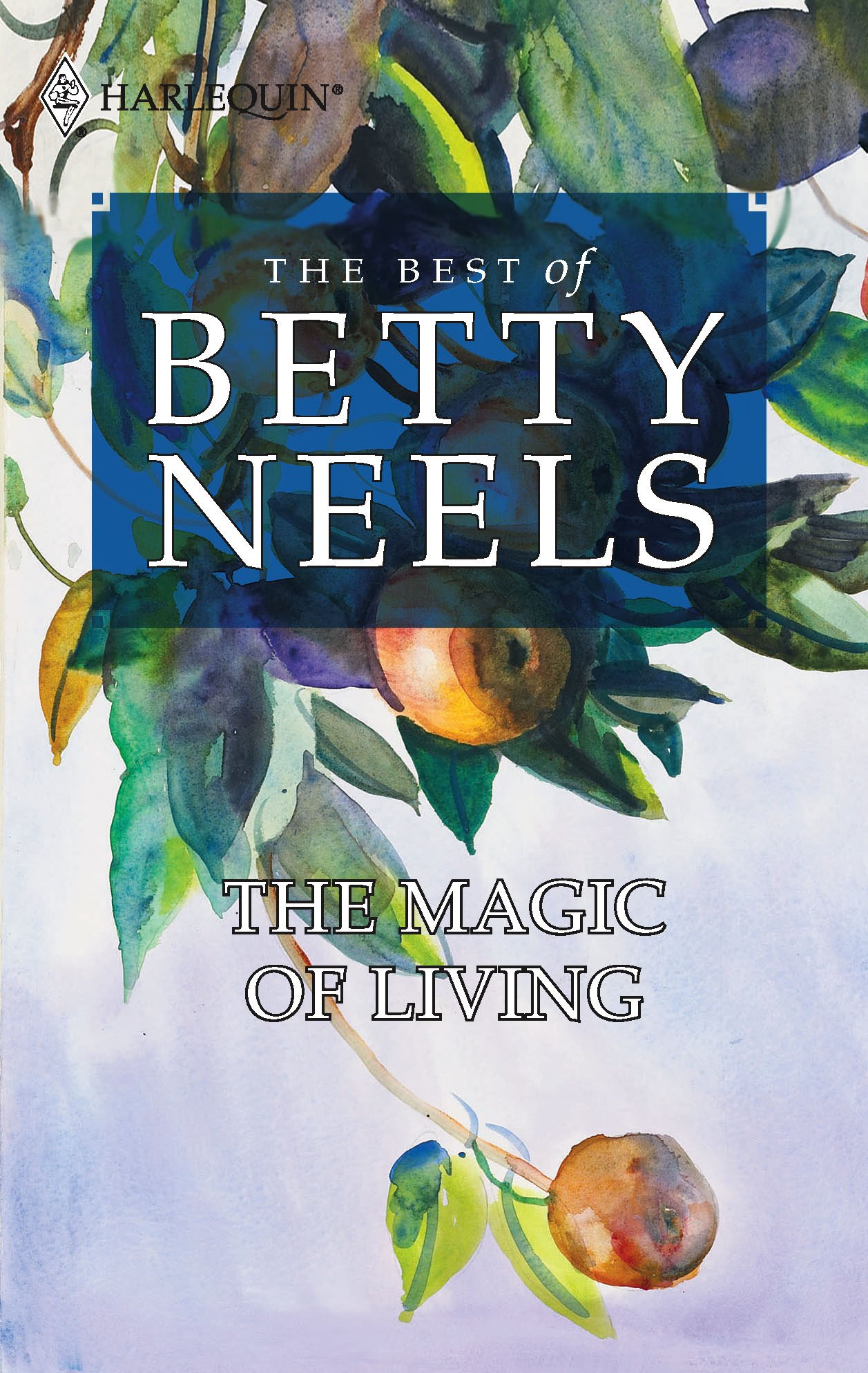 The Magic Of Living (Best of Betty Neels) PDF
