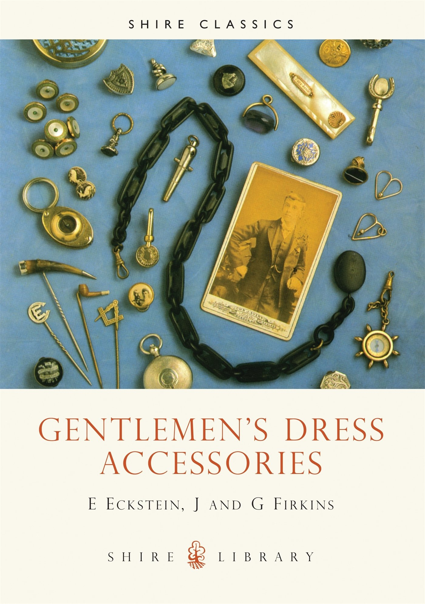 Gentlemen's Dress Accessories (Shire Library Band 205)