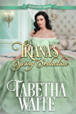 Triana's Spring Seduction (Season of the Spinster Book 1)