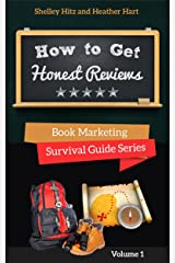 How To Get Honest Reviews: 7 Proven Ways to Connect With Readers and Reviewers (Book Marketing Survival Guide Series 1) Kindle Edition