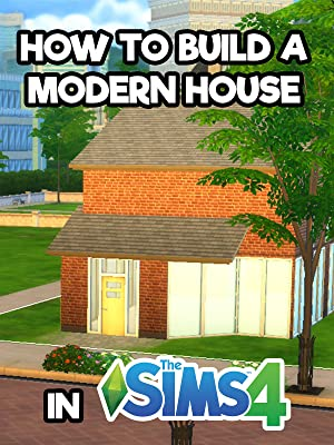 how to build a modern house on the sims 4
