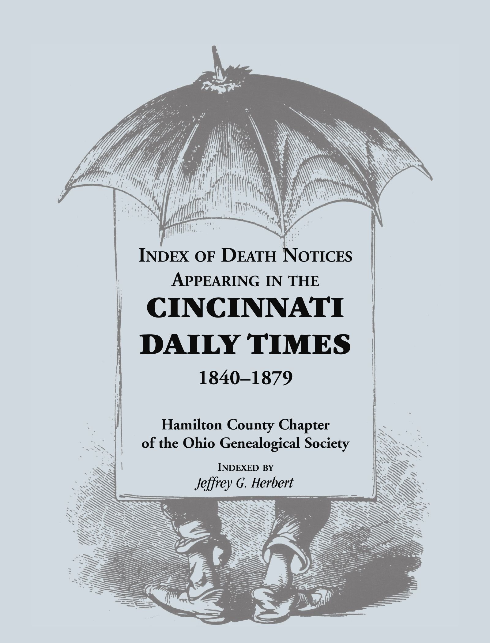 Download Index of Death Notices Appearing in the Cincinnati Daily Times, 1840 - 1879 pdf