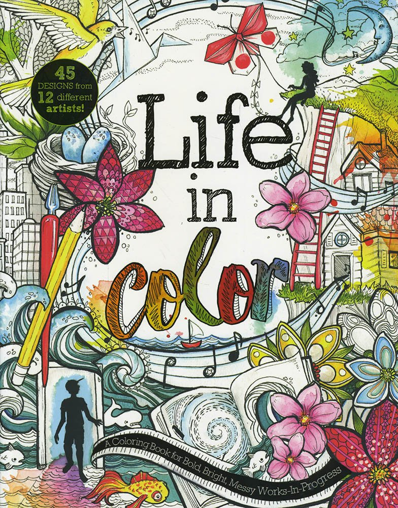 Download Life in Color: A Coloring Book for Bold, Bright, Messy Works-In-Progress ebook