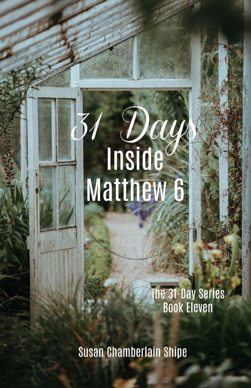 31 Days Inside Matthew 6 (The 31 Day Series) (Volume 11) pdf epub