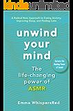 Unwind Your Mind: The Life-Changing Power of Asmr (Emma WhispersRed ASMR)