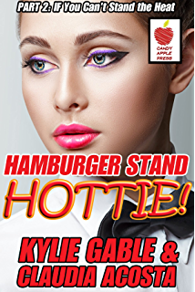 Hamburger Stand Hottie 2: If You cant Stand the Heat
