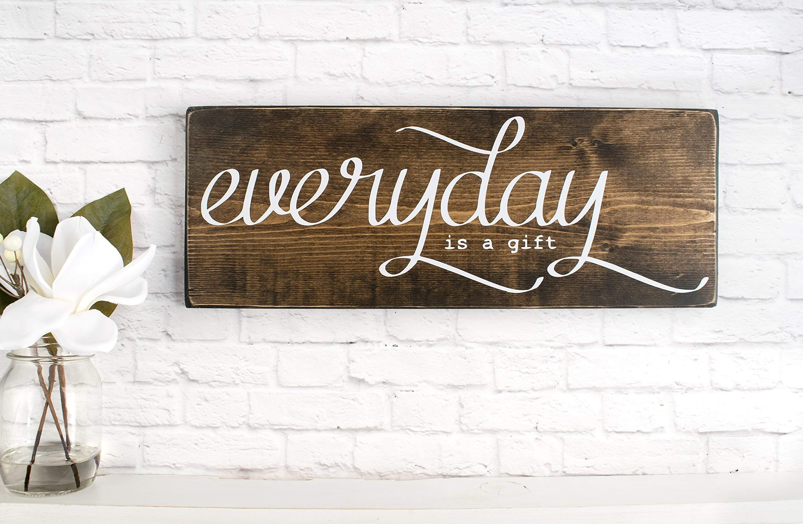 Dark Walnut Everyday Is A Gift Wood Sign Saying, Rustic Wooden Wall Decor