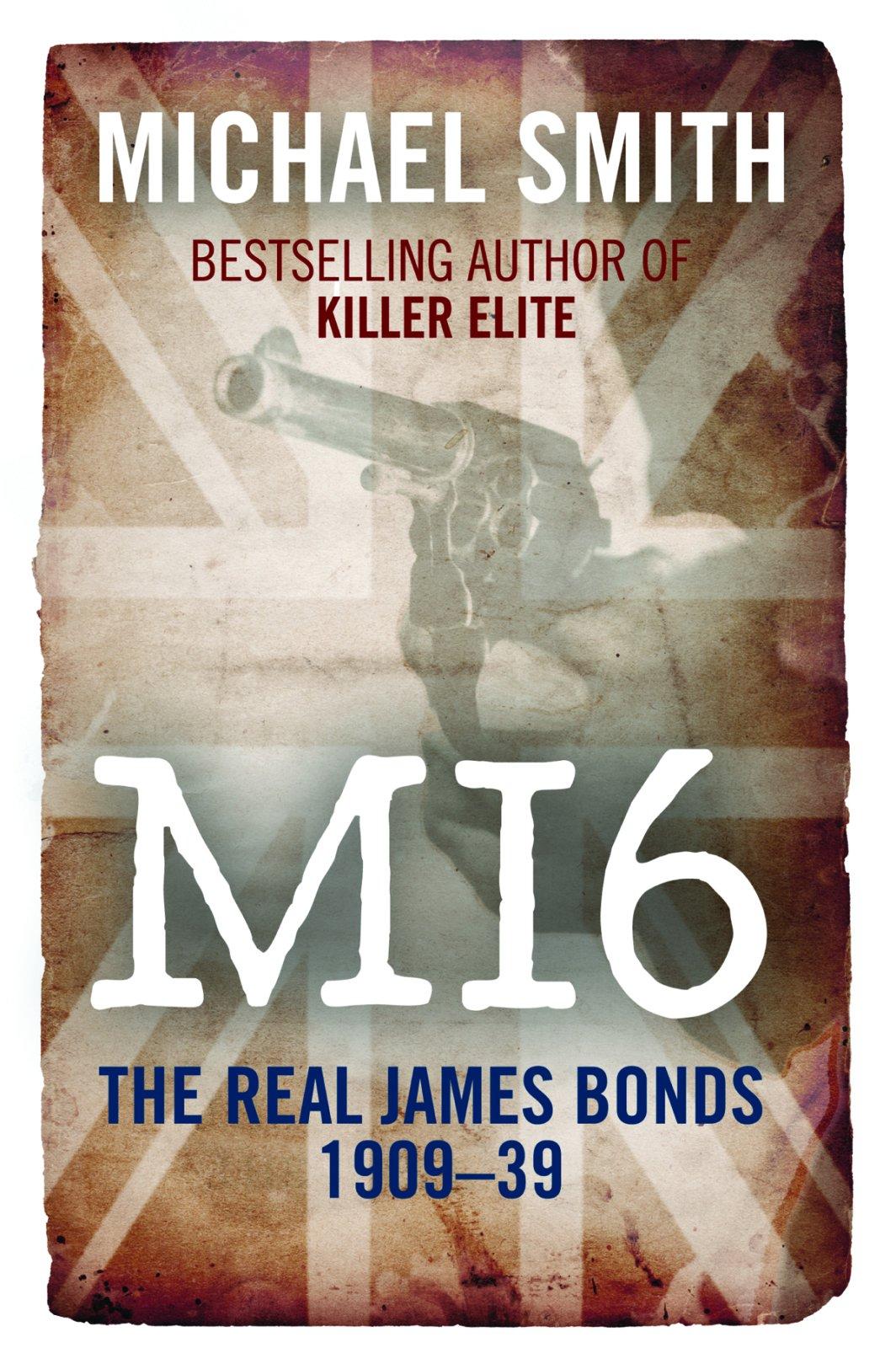 Six: The Real James Bonds 1909-1939
