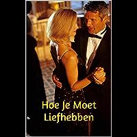 Hoe je moet liefhebben: Relatie Succes voor een gelukkig leven (dankzij de Willem Frederik Hermans Dick Bruna Harry Mulisch)