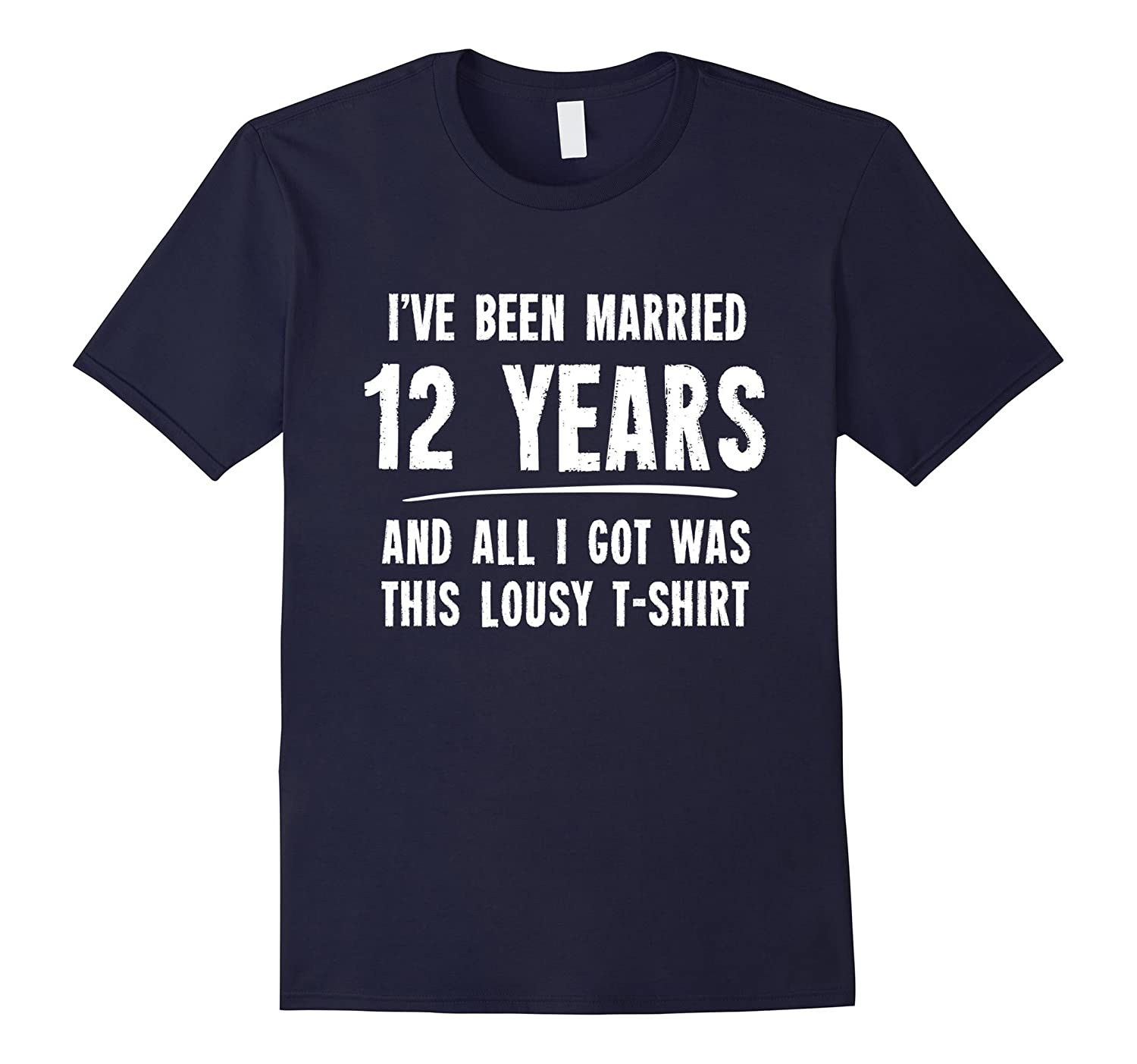 12 Year Anniversary Gift 12th Wedding Married Funny T-Shirt-CL