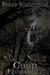 Shadow Stalker: Coup (Episode 22) (Shadow Stalker Part 4) Kindle Edition