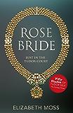Rose Bride (Lust in the Tudor court - Book Three)