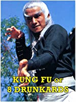 Kung Fu of the 8 Drunkards