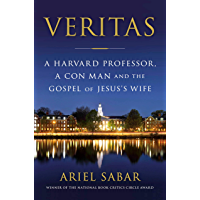Veritas: A Harvard Professor, a Con Man and the Gospel of Jesus's Wife (English Edition)