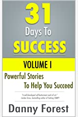 31 Days To Success: Volume I Kindle Edition