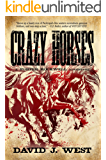 CRAZY HORSES: A Porter Rockwell Adventure (Dark Trails Saga Book 2)